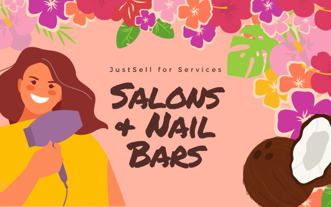 JustSell for Services: Salons and Nail Bars